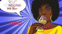 Tre Bicchieri Web Show: see you online o...